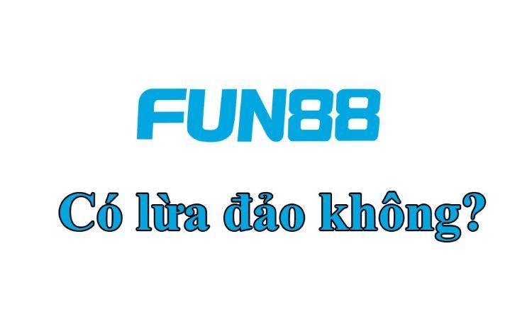 Nhà cái Fun88 lừa đảo